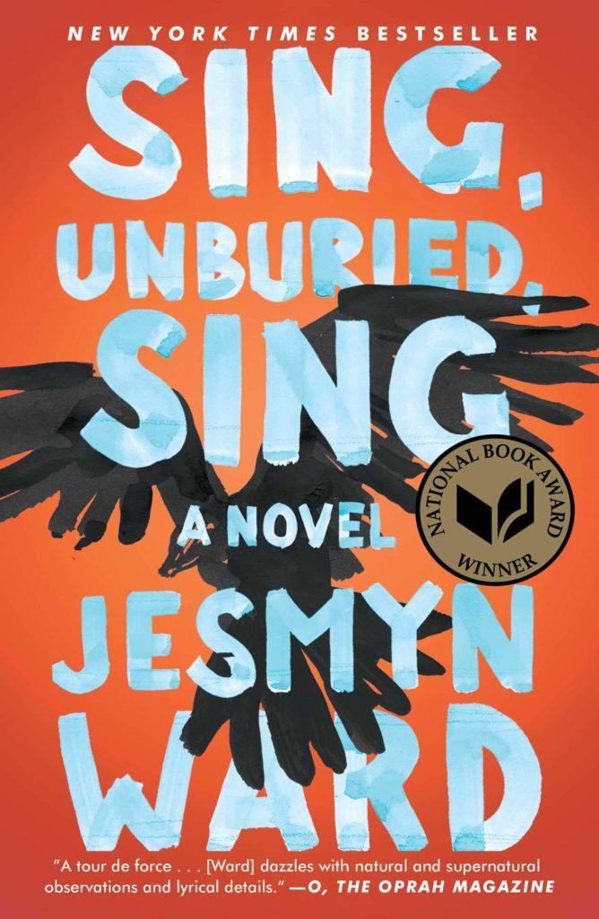 Sing, Unburied, Sing Jesmyn Ward