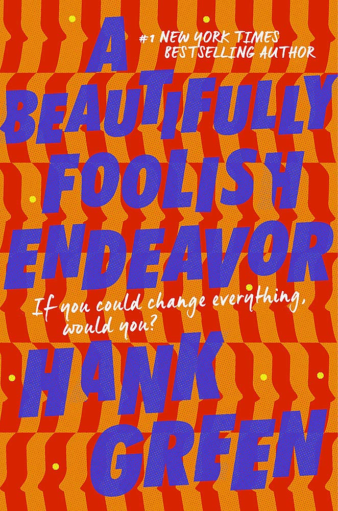 a beautifully foolishly endeavor hank green